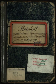 Protokół z posiedzeń Tymczasowego zarządu król. wol.m. Sanoka od 31.5.1911 do 20.XI.1912