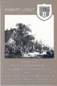 Stosunki społeczno-gospodarcze w dobrach małopolskich księcia Jerzego Ignacego Lubomirskiego w pierwszej połowie XVIII wieku
