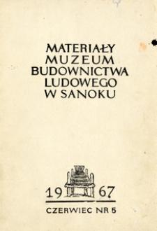 Materiały Muzeum Budownictwa Ludowego w Sanoku, 1967, nr 5