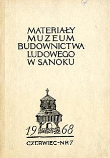 Materiały Muzeum Budownictwa Ludowego w Sanoku, 1968, nr 7