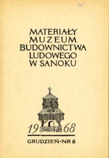 Materiały Muzeum Budownictwa Ludowego w Sanoku, 1968, nr 8