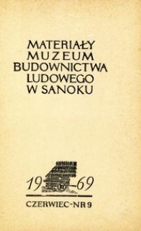 Materiały Muzeum Budownictwa Ludowego w Sanoku, 1969, nr 9