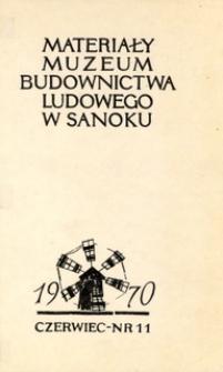 Materiały Muzeum Budownictwa Ludowego w Sanoku, 1970, nr 11