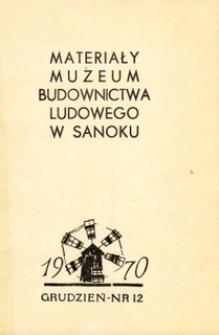 Materiały Muzeum Budownictwa Ludowego w Sanoku, 1970, nr 12