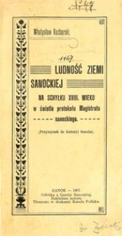 Ludność ziemi sanockiej na schyłku XVIII wieku w świetle protokołu Magistratu sanockiego : (przyczynek do historyi Sanoka)