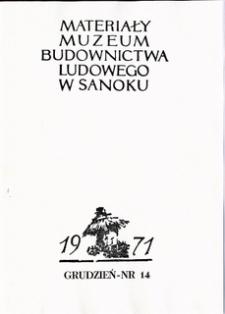 Materiały Muzeum Budownictwa Ludowego w Sanoku, 1971, nr 14