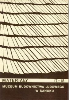 Materiały Muzeum Budownictwa Ludowego w Sanoku, 1973, nr 17-18