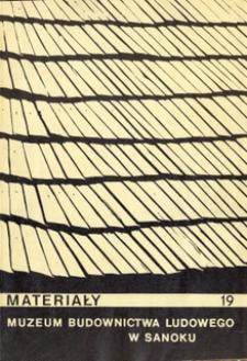 Materiały Muzeum Budownictwa Ludowego w Sanoku, 1974, nr 19