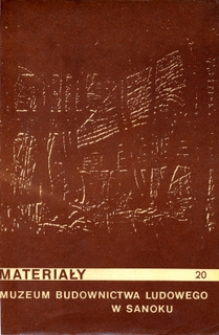 Materiały Muzeum Budownictwa Ludowego w Sanoku, 1974, nr 20