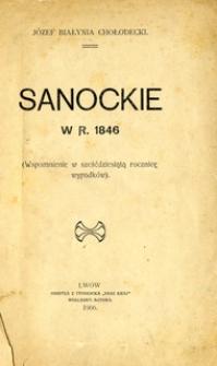 Sanockie w r. 1846 : (wspomnienie w sześćdziesiątą rocznicę wypadków)