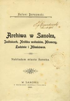 Archiwa w Sanoku, Jaśliskach, Króliku Wołoskim, Hłomczy, Ładzinie i Klimkówce