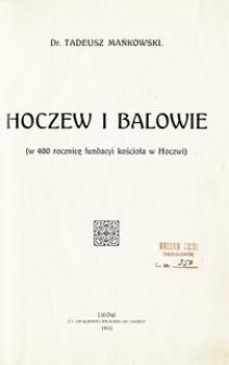 Hoczew i Balowie : ( w 400 rocznicę fundacyi kościoła w Hoczwi)