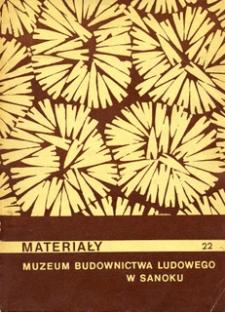 Materiały Muzeum Budownictwa Ludowego w Sanoku, 1976, nr 22