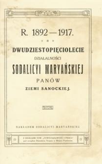 Dwudziestopięciolecie działalności Sodalicyi Maryańskiej Panów Ziemi Sanockiej : R. 1892-1917