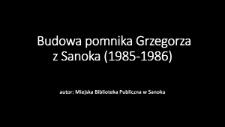 Budowa pomnika Grzegorza z Sanoka (1985-1986)