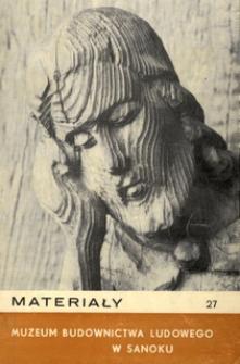Materiały Muzeum Budownictwa Ludowego w Sanoku, 1981, nr 27