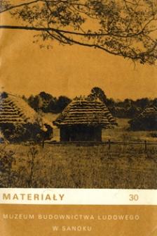 Materiały Muzeum Budownictwa Ludowego w Sanoku, 1988, nr 30