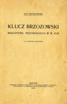 Klucz brzozowski biskupstwa przemyskiego w w. XVIII : z 21 tablicami graficznemi