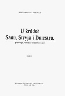 U źródeł Sanu, Stryja i Dniestru : (historja powiatu turczańskiego)