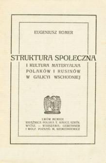 Struktura społeczna i kultura materyalna Polaków i Rusinów w Galicji Wschodniej