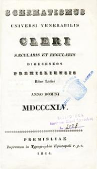 Schematismus Universi Venerabilis Cleri Saecularis et Regularis dioeceseos Premisliensis ritus latini Anno Domini MDCCCXLV