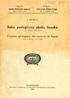 Szkic geologiczny okolic Sanoka ( z 2 tablicami, XXI i XXII) : Esquisse geologique des environs de Sanok (Avec 2 planchea, XXI et XXII)
