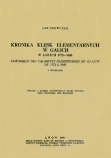Kronika klęsk elementarnych w Galicji w latach 1772-1848 = Chronique des calamites elementaires en Galicie de 1772 a 1848 : (z wykresami)