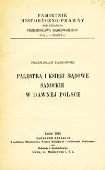 Palestra i księgi sądowe sanockie w dawnej Polsce
