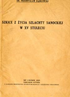 Szkice z życia szlachty sanockiej w XV stuleciu