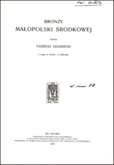 Bronzy Małopolski Środkowej : z mapą w tekście i 4 tablicami