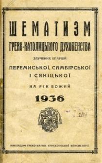 Šematizm greko-katolic'kogo duhovenstva zlučenih eparhij peremis'koj, sambirs'koj i sănickoj na rik božij 1936