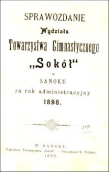 """Sprawozdanie Wydziału Towarzystwa Gimnastycznego """"Sokół"""" w Sanoku za rok administracyjny 1898"""