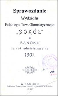 """Sprawozdanie Wydziału Polskiego Towarzystwa Gimnastycznego """"Sokół"""" w Sanoku za rok administracyjny 1901"""