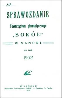 """Sprawozdanie Towarzystwa Gimnastycznego """"Sokół"""" w Sanoku za rok administracyjny 1932"""