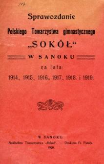 """Sprawozdanie Polskiego Towarzystwa Gimnastycznego """"Sokół"""" w Sanoku za lata 1914, 1915, 1916, 1917, 1918 i 1919"""