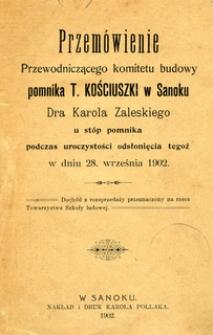 Przemówienie Przewodniczącego komitetu budowy pomnika T. Kościuszki w Sanoku Dra Karola Zaleskiego u stóp pomnika podczas uroczystości odsłonięcia tegoż w dniu 28. września 1902
