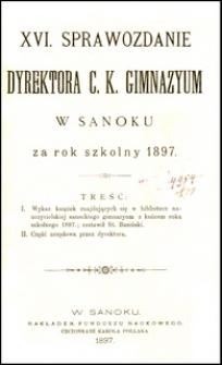 XVI. Sprawozdanie Dyrektora C.K. Gimnazyum w Sanoku za rok szkolny 1897