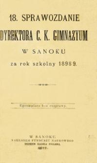 18. Sprawozdanie Dyrektora C.K. Gimnazyum w Sanoku za rok szkolny 1898/9