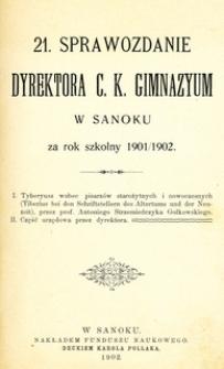 21. Sprawozdanie Dyrektora C.K. Gimnazyum w Sanoku za rok szkolny 1901/1902