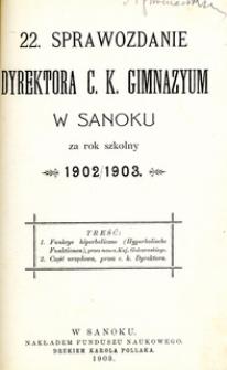 22. Sprawozdanie Dyrektora C.K. Gimnazyum w Sanoku za rok szkolny 1902/1903