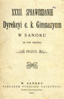 XXXII. Sprawozdanie Dyrekcyi c.k. Gimnazyum w Sanoku za rok szkolny 1912/13