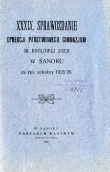 XXXIX. Sprawozdanie Dyrekcji Państwowego Gimnazjum im. Królowej Zofji w Sanoku za rok szkolny 1925/1926