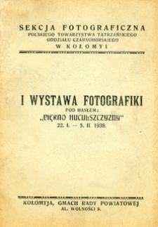 """I Wystawa Fotografiki pod hasłem: """"Piękno Huculszczyzny"""" 22.I - 5.II 1939"""