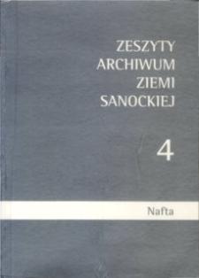 Zeszyty Archiwum Ziemi Sanockiej, Z. nr 4 : Nafta