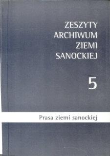 Zeszyty Archiwum Ziemi Sanockiej. Z. nr 5 : Prasa ziemi sanockiej : informator