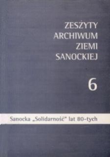 """Zeszyty Archiwum Ziemi Sanockiej. Z. nr 6 : Sanocka """"Solidarność"""" lat 80-tych. Fakty i dokumenty"""