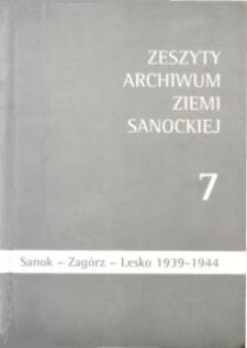 Zeszyty Archiwum Ziemi Sanockiej. Z. nr 7 : Sanok - Zagórz - Lesko: 1939-1944